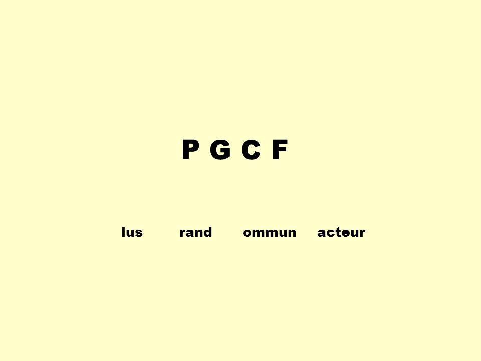 P G C F P G C F lus rand ommun acteur