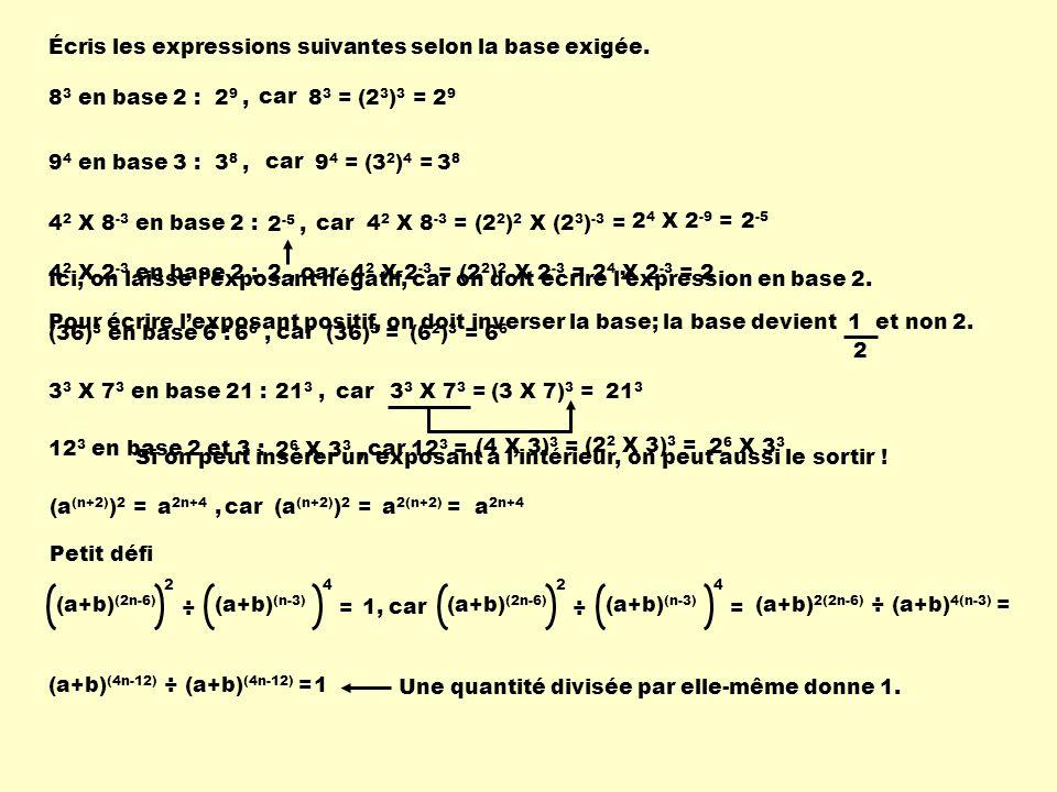 Écris les expressions suivantes selon la base exigée.