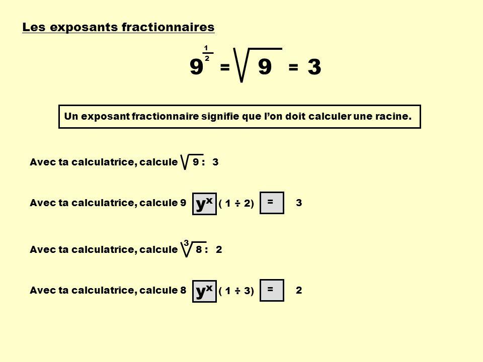 9 9 3 = = yx yx Les exposants fractionnaires 1 2