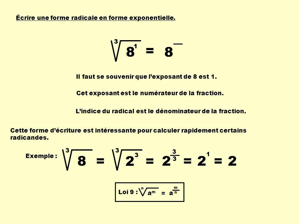Écrire une forme radicale en forme exponentielle.