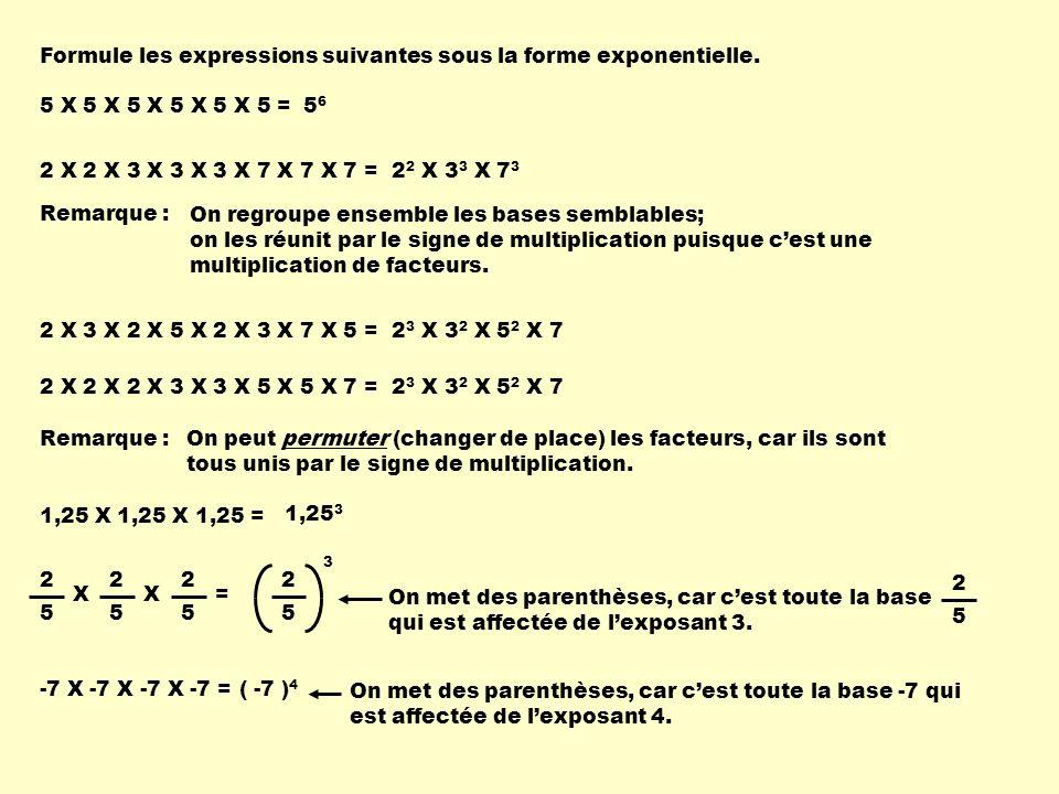 Formule les expressions suivantes sous la forme exponentielle.