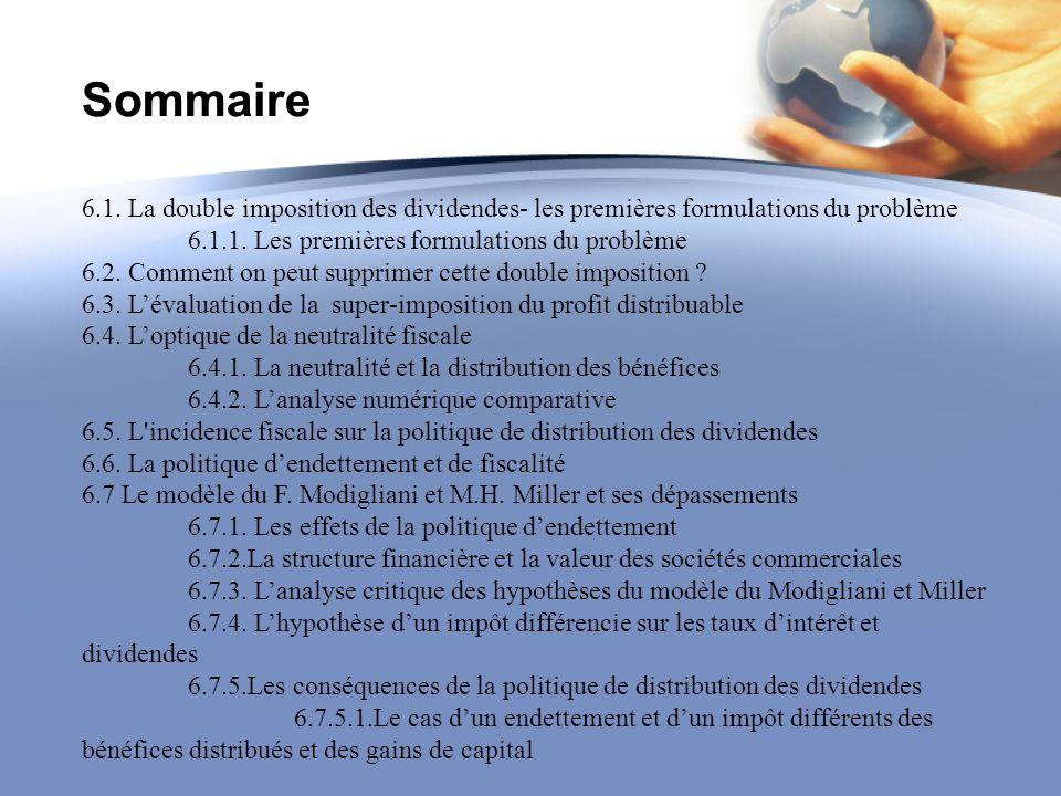 Sommaire6.1. La double imposition des dividendes- les premières formulations du problème. 6.1.1. Les premières formulations du problème.