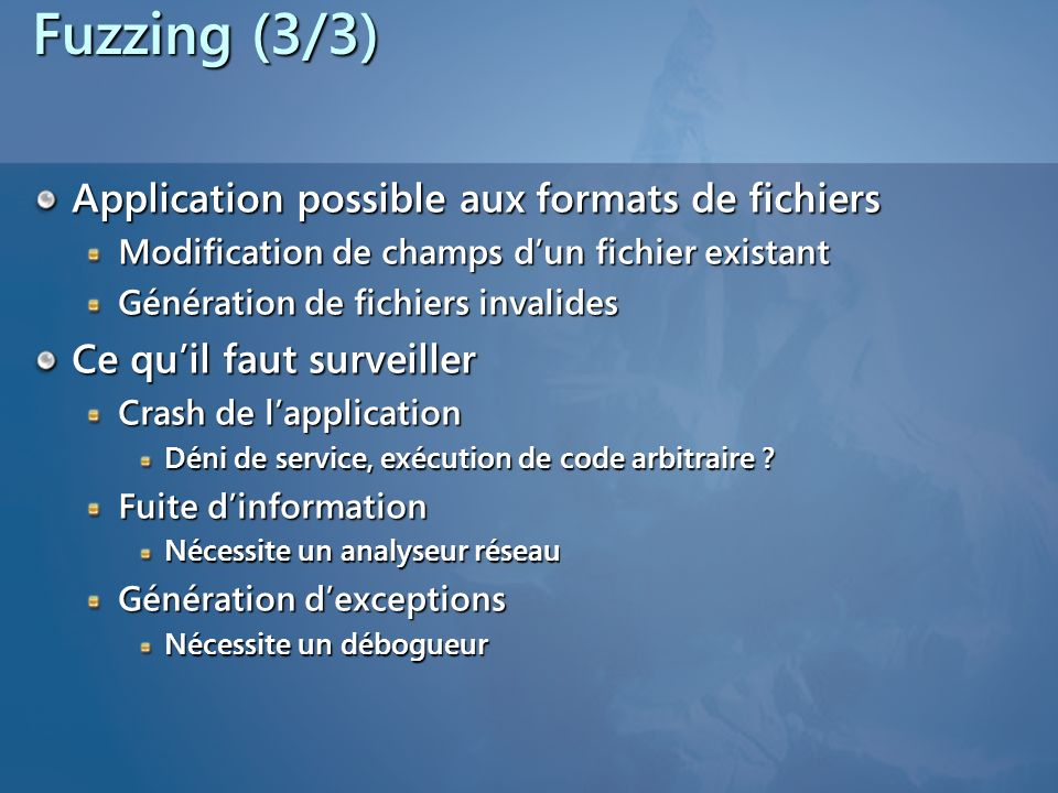 Fuzzing (3/3) Application possible aux formats de fichiers