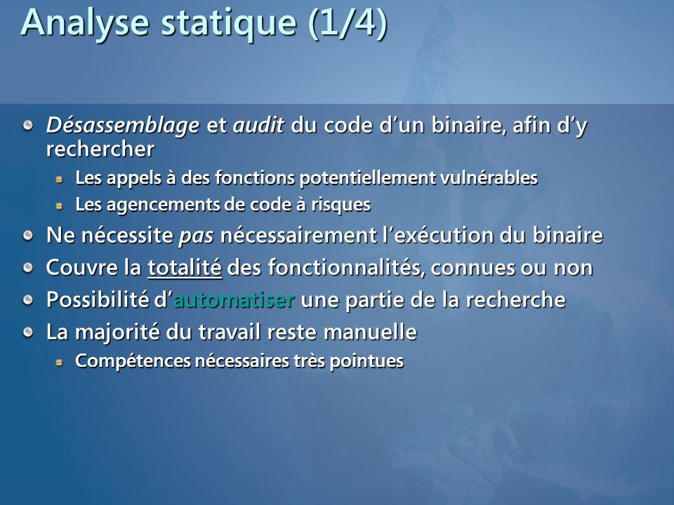 Analyse statique (1/4) Désassemblage et audit du code d'un binaire, afin d'y rechercher. Les appels à des fonctions potentiellement vulnérables.