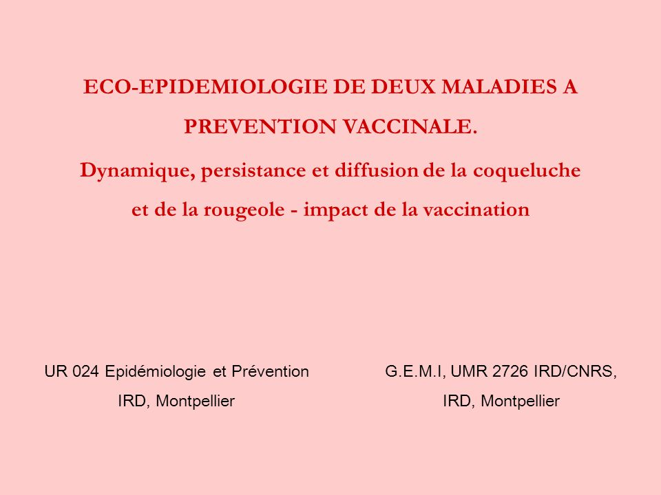 ECO-EPIDEMIOLOGIE DE DEUX MALADIES A PREVENTION VACCINALE.