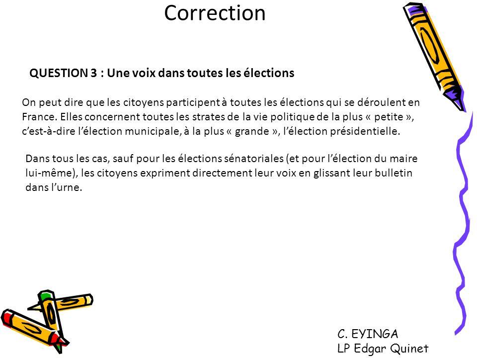 Correction QUESTION 3 : Une voix dans toutes les élections