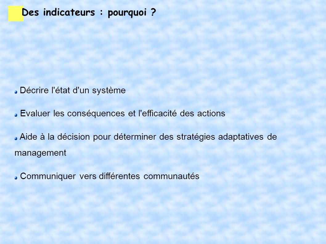 Des indicateurs : pourquoi