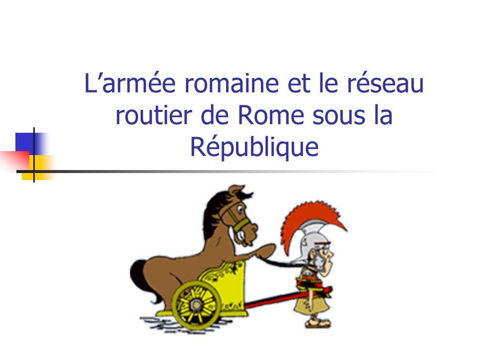 L'armée romaine et le réseau routier de Rome sous la République