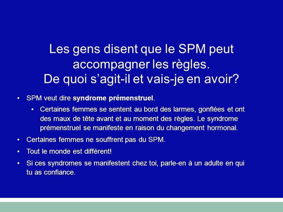 Les gens disent que le SPM peut accompagner les règles