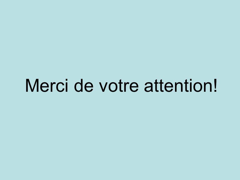 Merci de votre attention!
