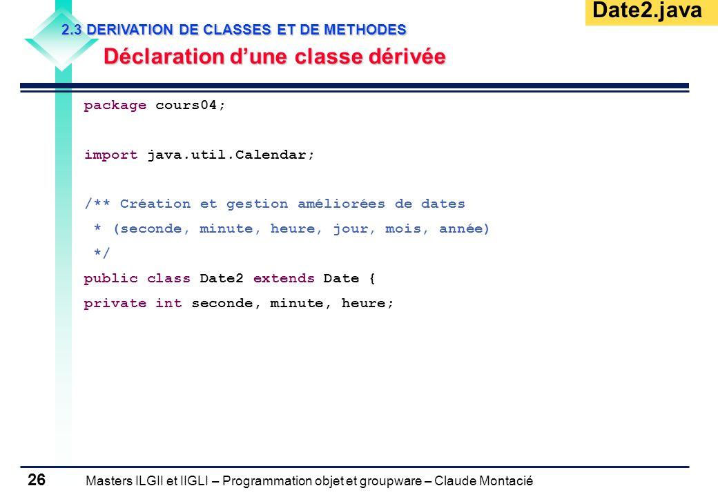 Date2.java Déclaration d'une classe dérivée