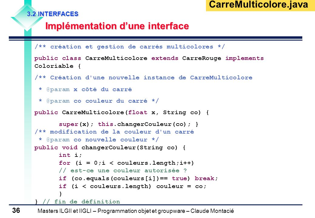 CarreMulticolore.java Implémentation d'une interface 3.2 INTERFACES