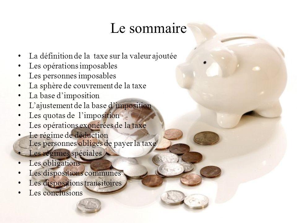 Le sommaire La définition de la taxe sur la valeur ajoutée