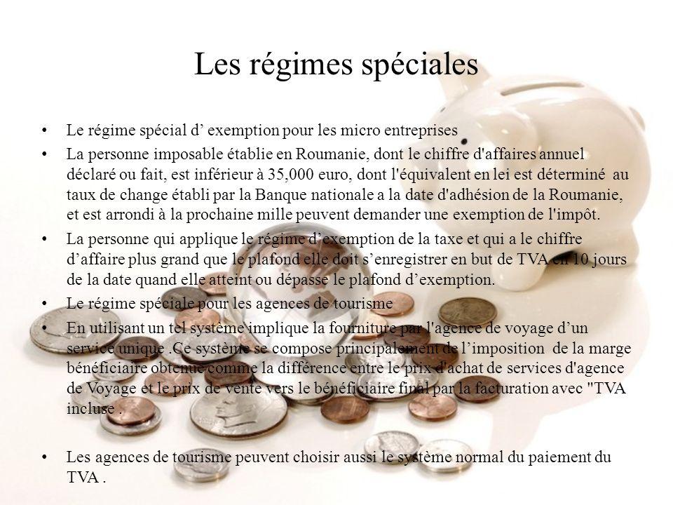Les régimes spéciales Le régime spécial d' exemption pour les micro entreprises.