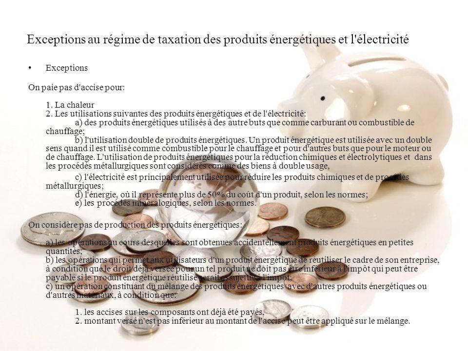 Exceptions au régime de taxation des produits énergétiques et l électricité