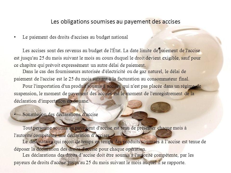 Les obligations soumises au payement des accises