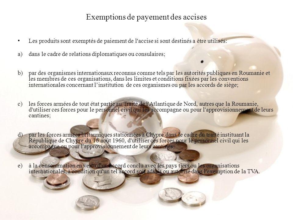 Exemptions de payement des accises