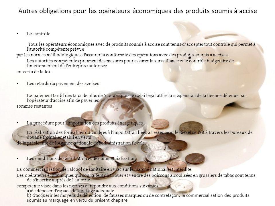 Autres obligations pour les opérateurs économiques des produits soumis à accise