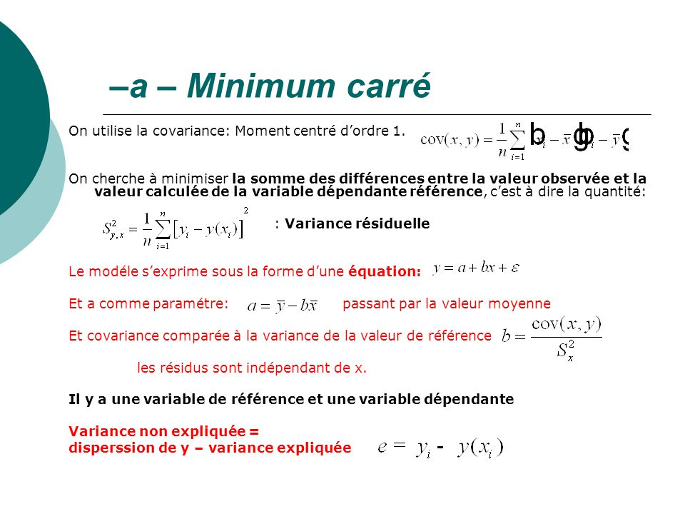 –a – Minimum carré On utilise la covariance: Moment centré d'ordre 1.