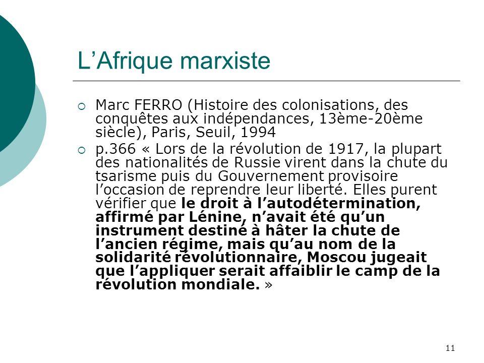 L'Afrique marxiste Marc FERRO (Histoire des colonisations, des conquêtes aux indépendances, 13ème-20ème siècle), Paris, Seuil, 1994.