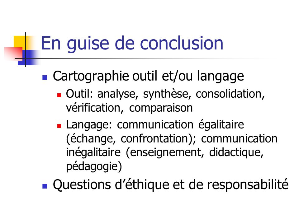 En guise de conclusion Cartographie outil et/ou langage