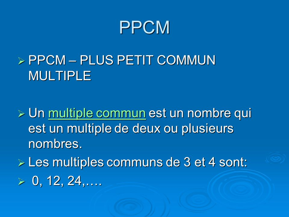 PPCM PPCM – PLUS PETIT COMMUN MULTIPLE