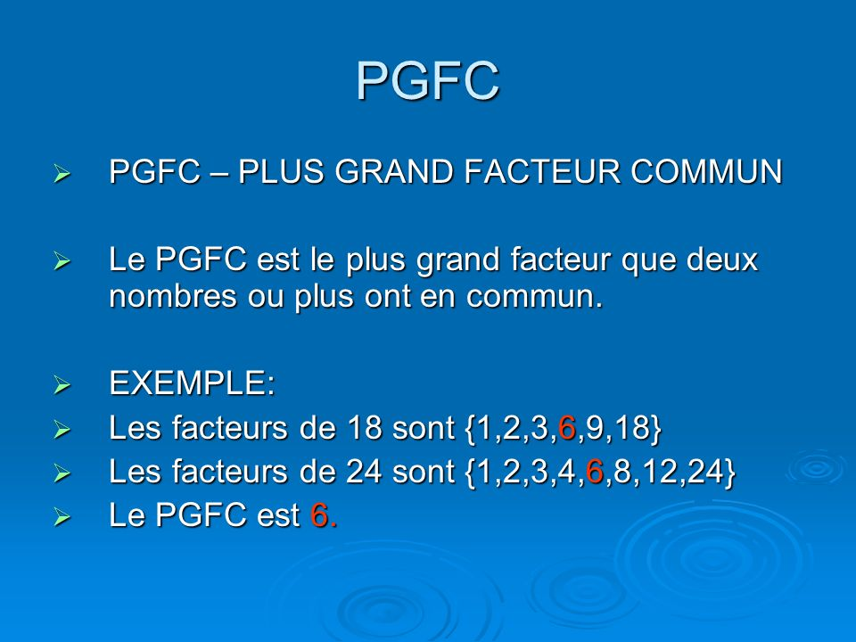 PGFC PGFC – PLUS GRAND FACTEUR COMMUN