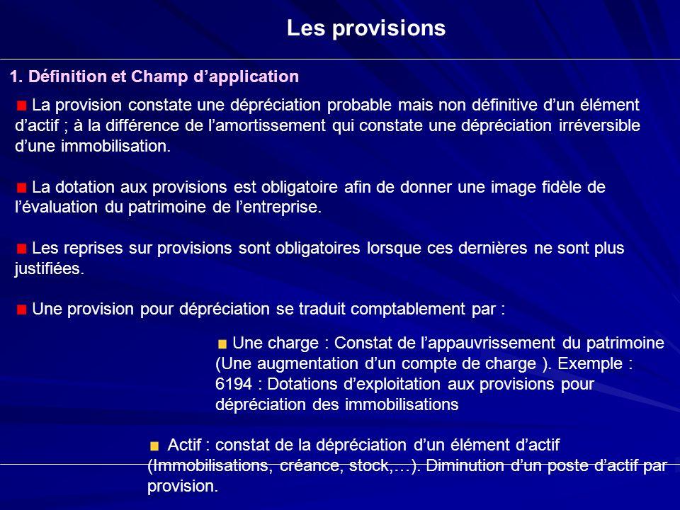 Les provisions 1. Définition et Champ d'application