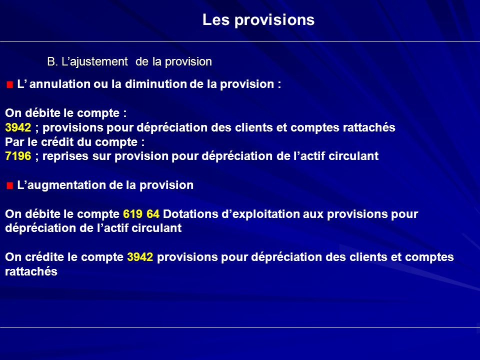 Les provisions B. L'ajustement de la provision