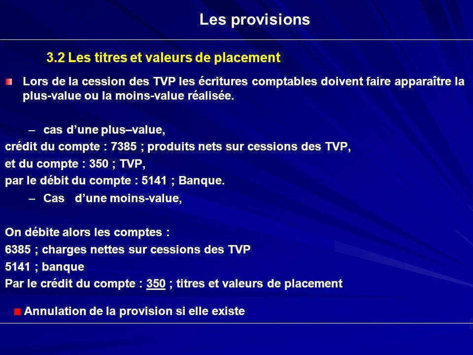 Les provisions 3.2 Les titres et valeurs de placement