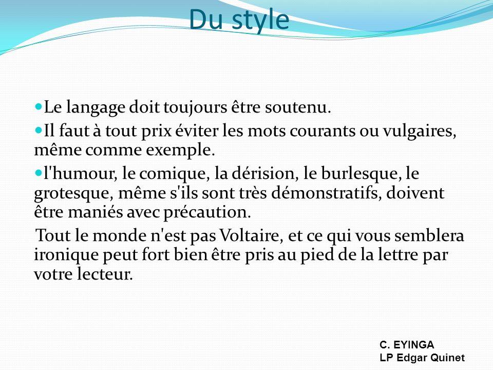 Du style Le langage doit toujours être soutenu.