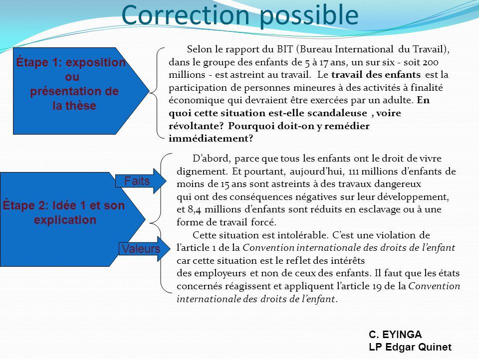 Correction possible Étape 1: exposition ou présentation de la thèse