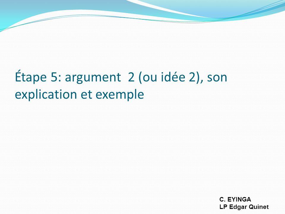 Étape 5: argument 2 (ou idée 2), son explication et exemple