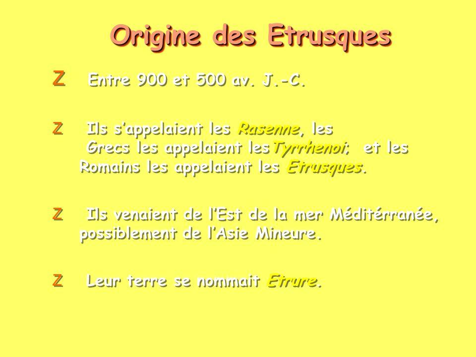 Origine des Etrusques Entre 900 et 500 av. J.-C.