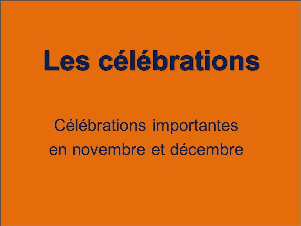 Célébrations importantes en novembre et décembre