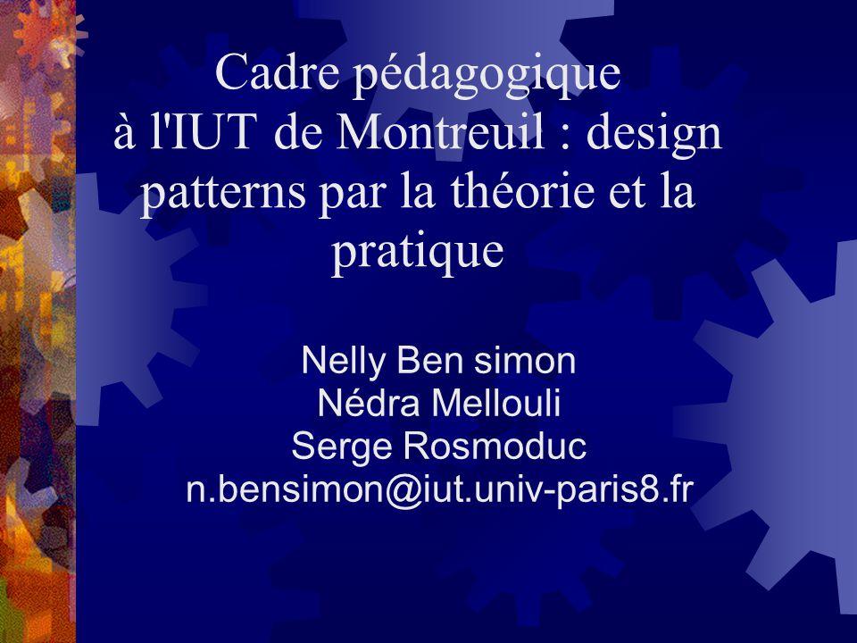 Cadre pédagogique à l IUT de Montreuil : design patterns par la théorie et la pratique