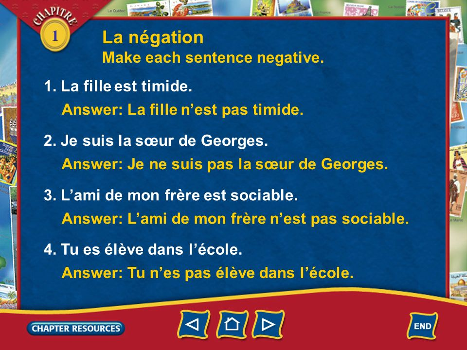 La négation Make each sentence negative. 1. La fille est timide.