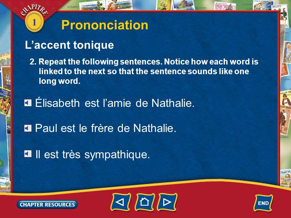 Prononciation L'accent tonique Élisabeth est l'amie de Nathalie.