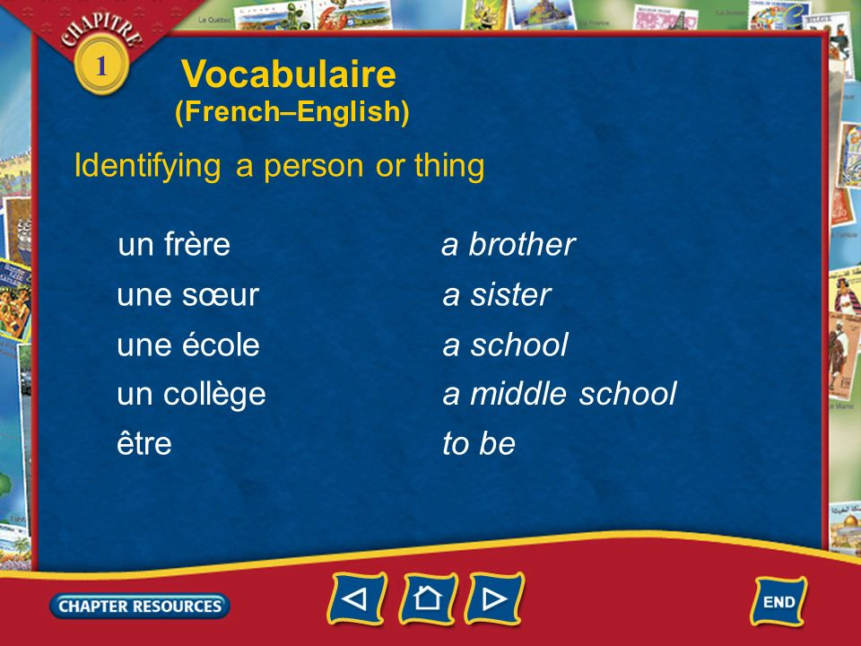 Vocabulaire Identifying a person or thing un frère a brother une sœur