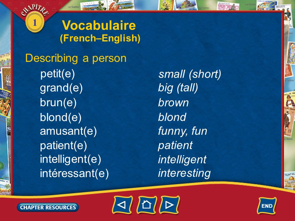 Vocabulaire Describing a person petit(e) small (short) grand(e)