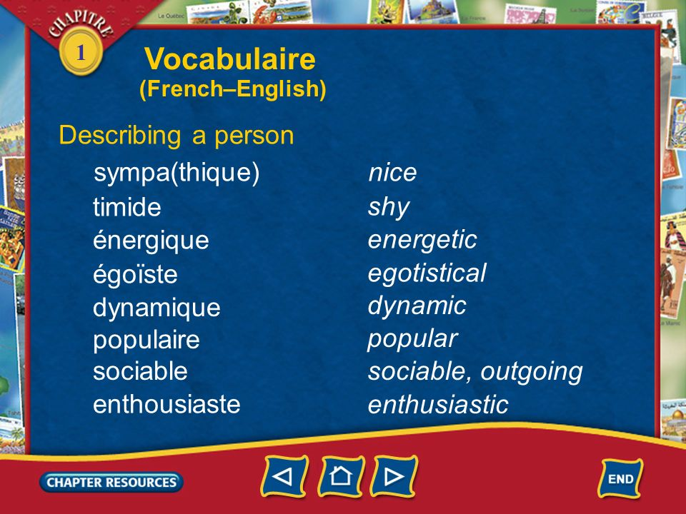 Vocabulaire Describing a person sympa(thique) nice timide shy