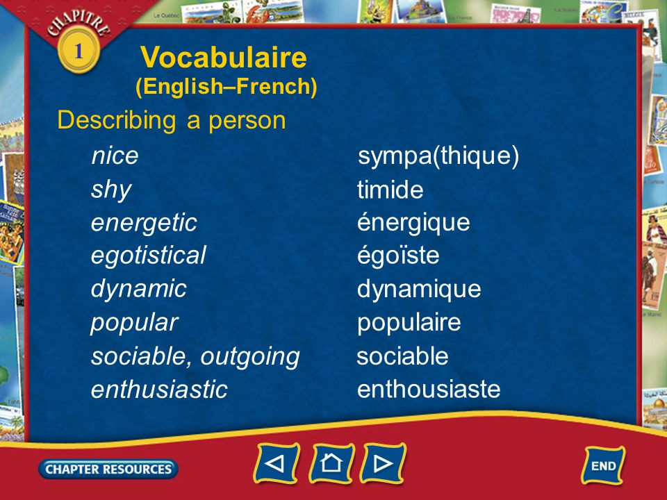 Vocabulaire Describing a person nice sympa(thique) shy timide