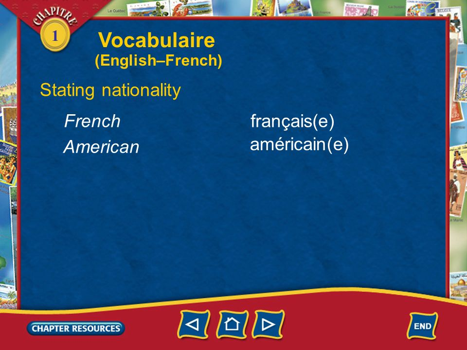 Vocabulaire Stating nationality French français(e) American