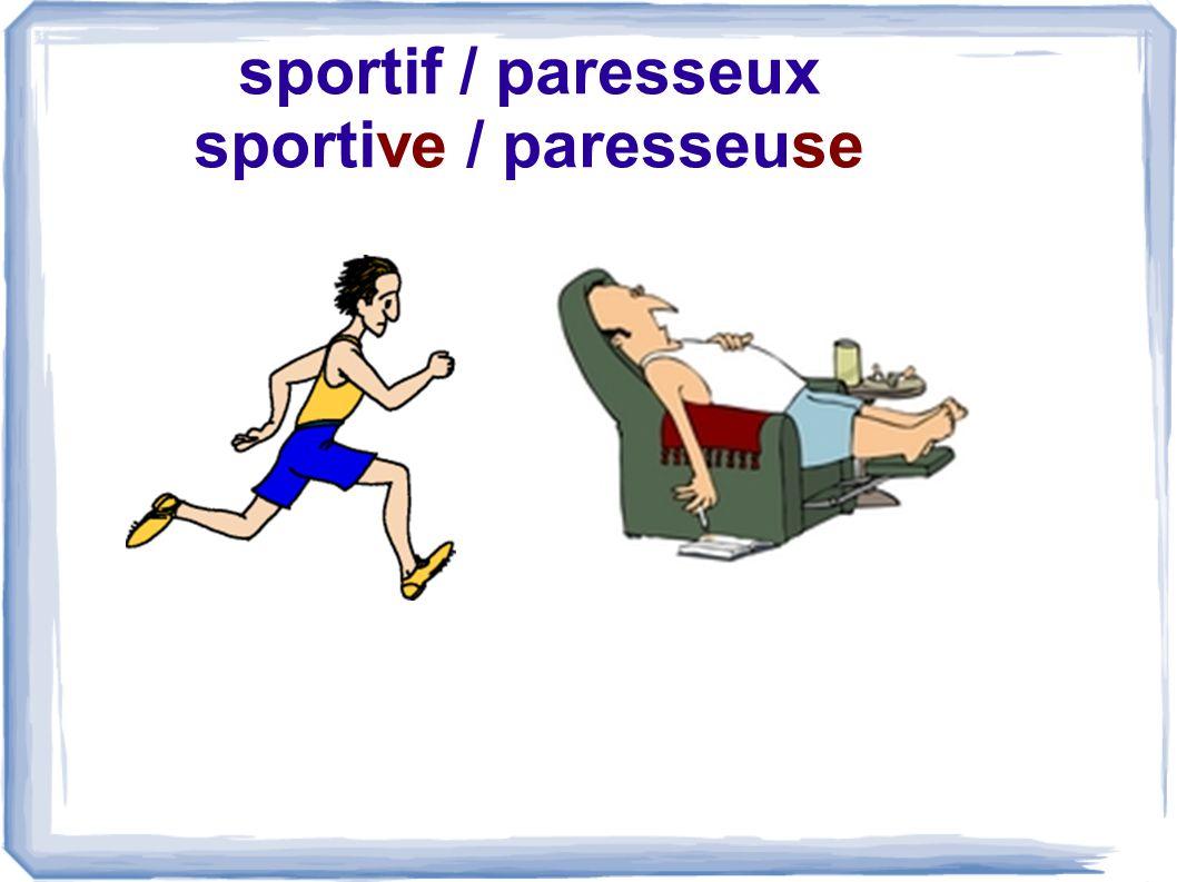 sportif / paresseux sportive / paresseuse