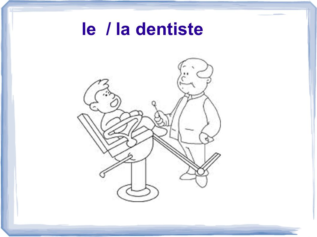 le / la dentiste