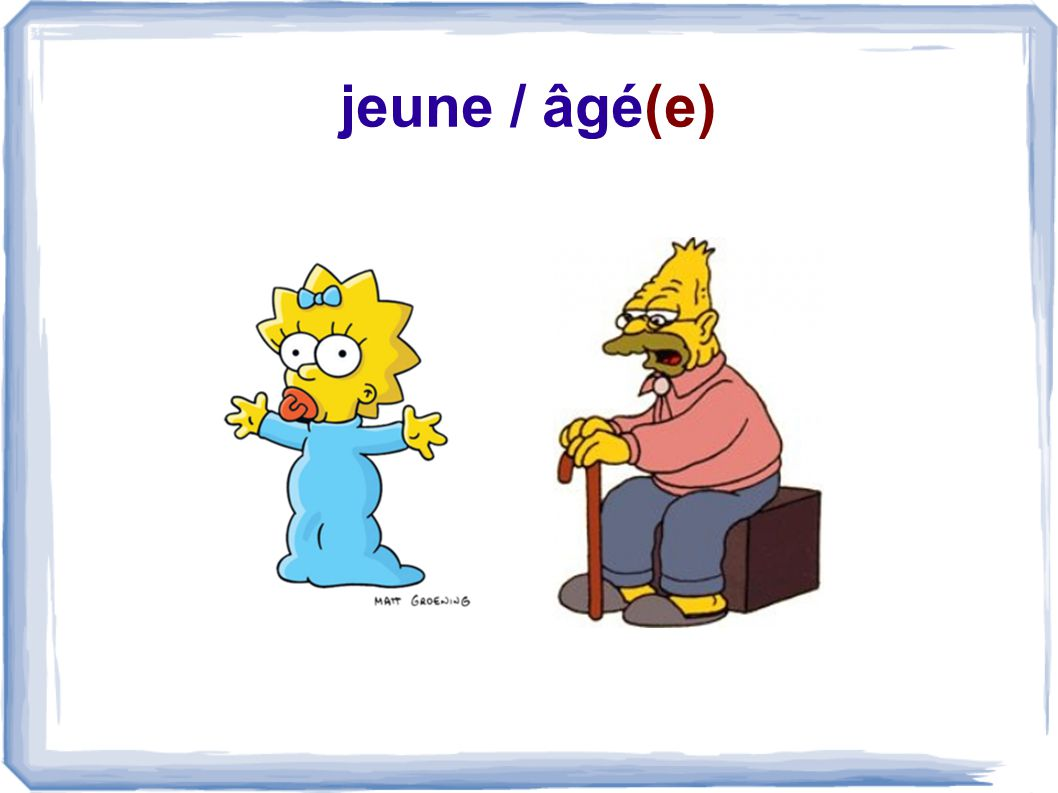 jeune / âgé(e)
