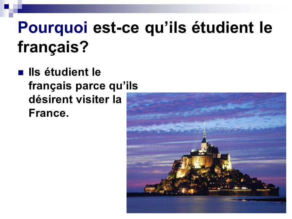 Pourquoi est-ce qu'ils étudient le français