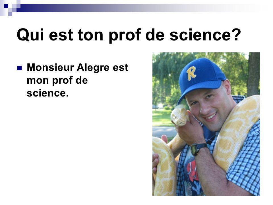Qui est ton prof de science