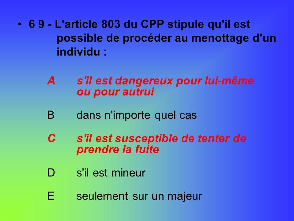 6 9 - L article 803 du CPP stipule qu il est