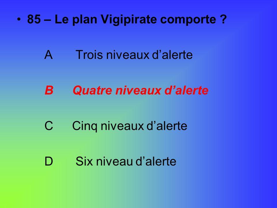 85 – Le plan Vigipirate comporte